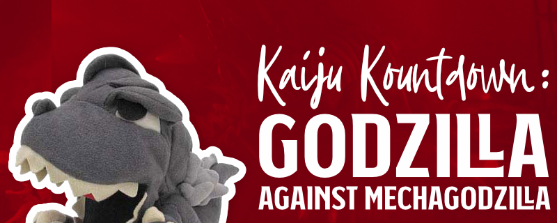 Kaiju Kountdown: Godzilla Against Mechagodzilla